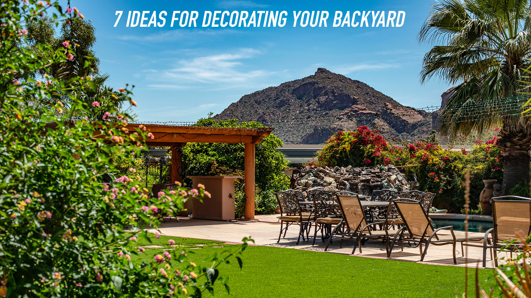 7 Ideas for Decorating Your Backyard