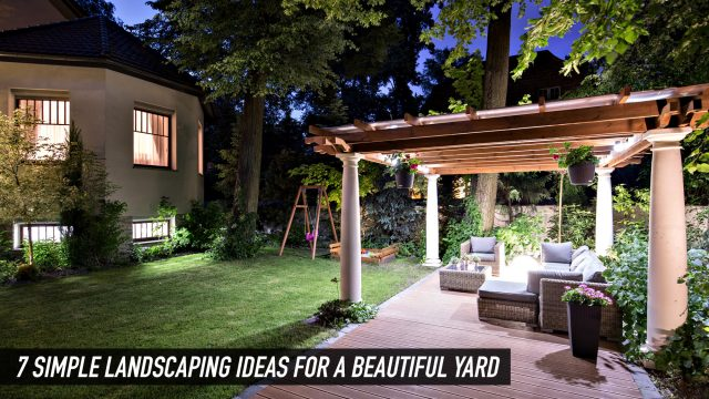 Gorgeous Home - 7 Simple Landscaping Ideas for a Beautiful Yard