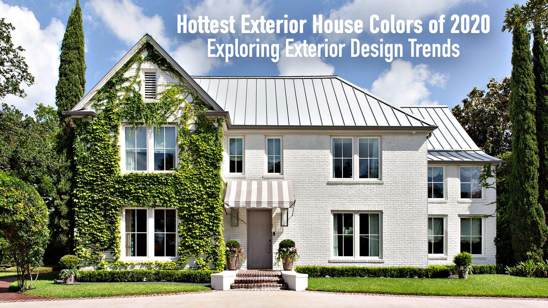Hottest Exterior House Colors of 2020 - Exploring Exterior Design Trends