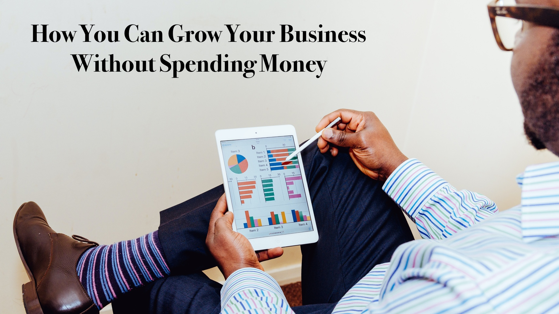 How You Can Grow Your Business Without Spending Money