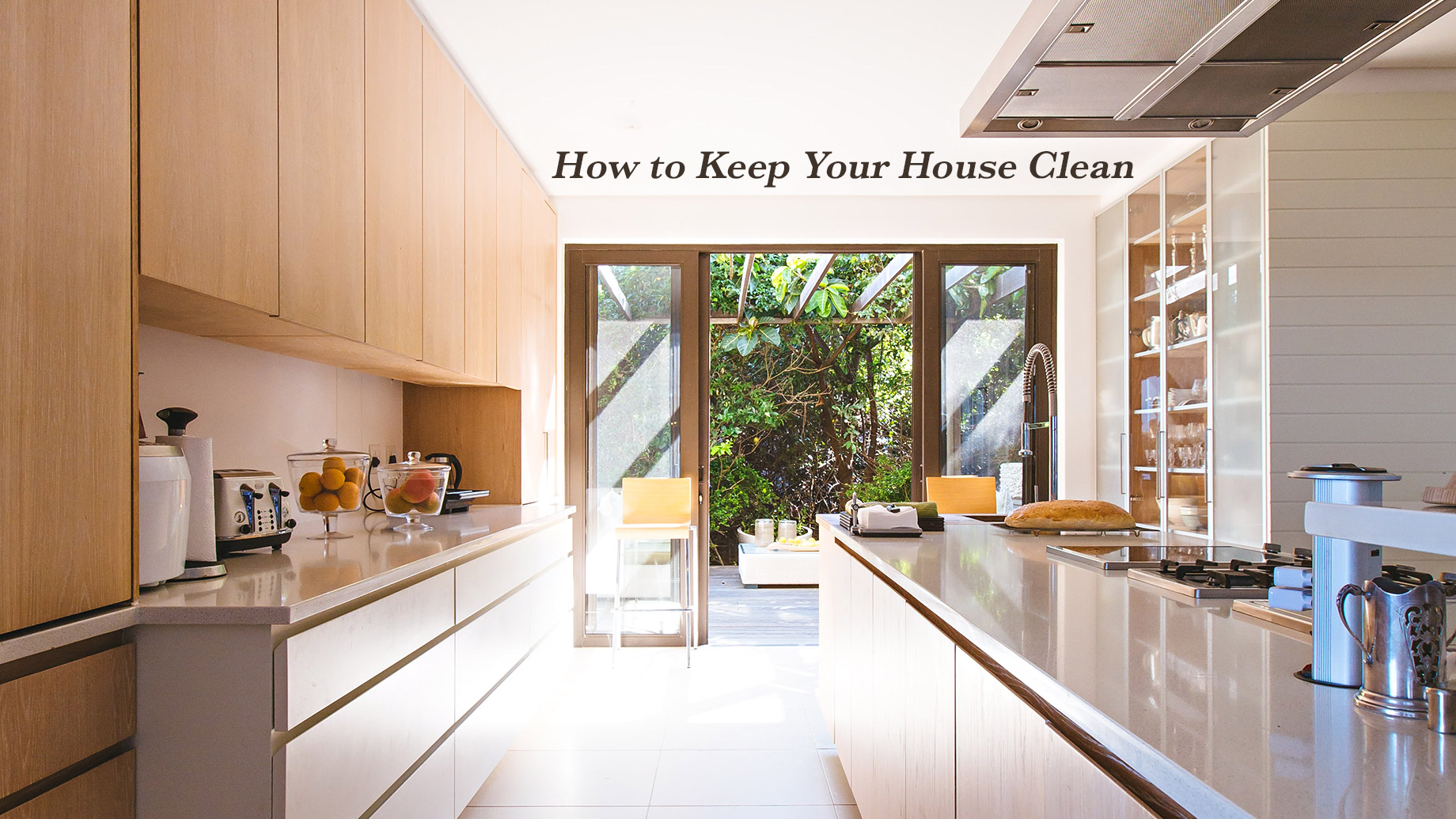 How to Keep Your House Clean - The Complete Guide