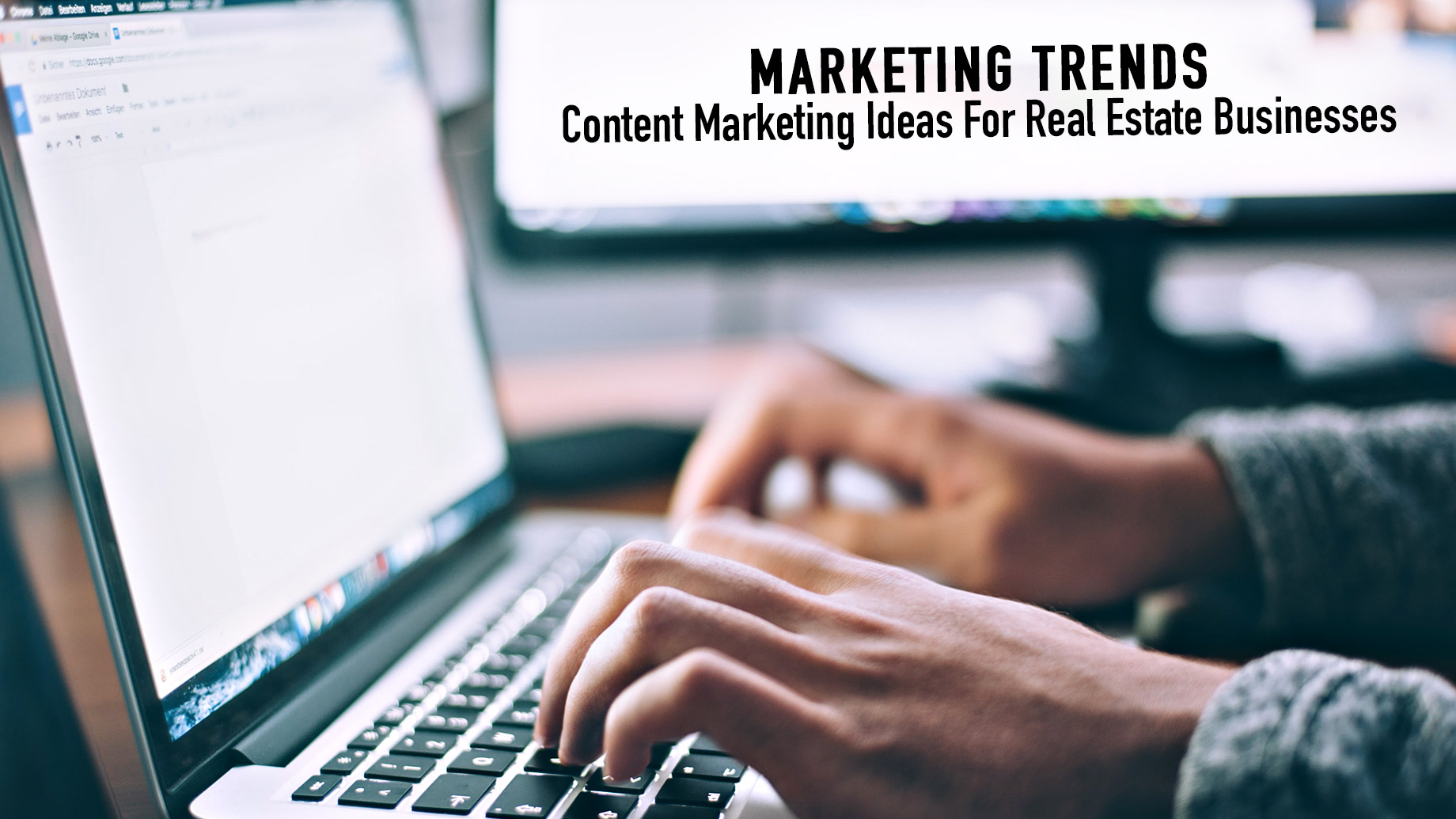 Marketing Trends - Content Marketing Ideas For Real Estate Businesses
