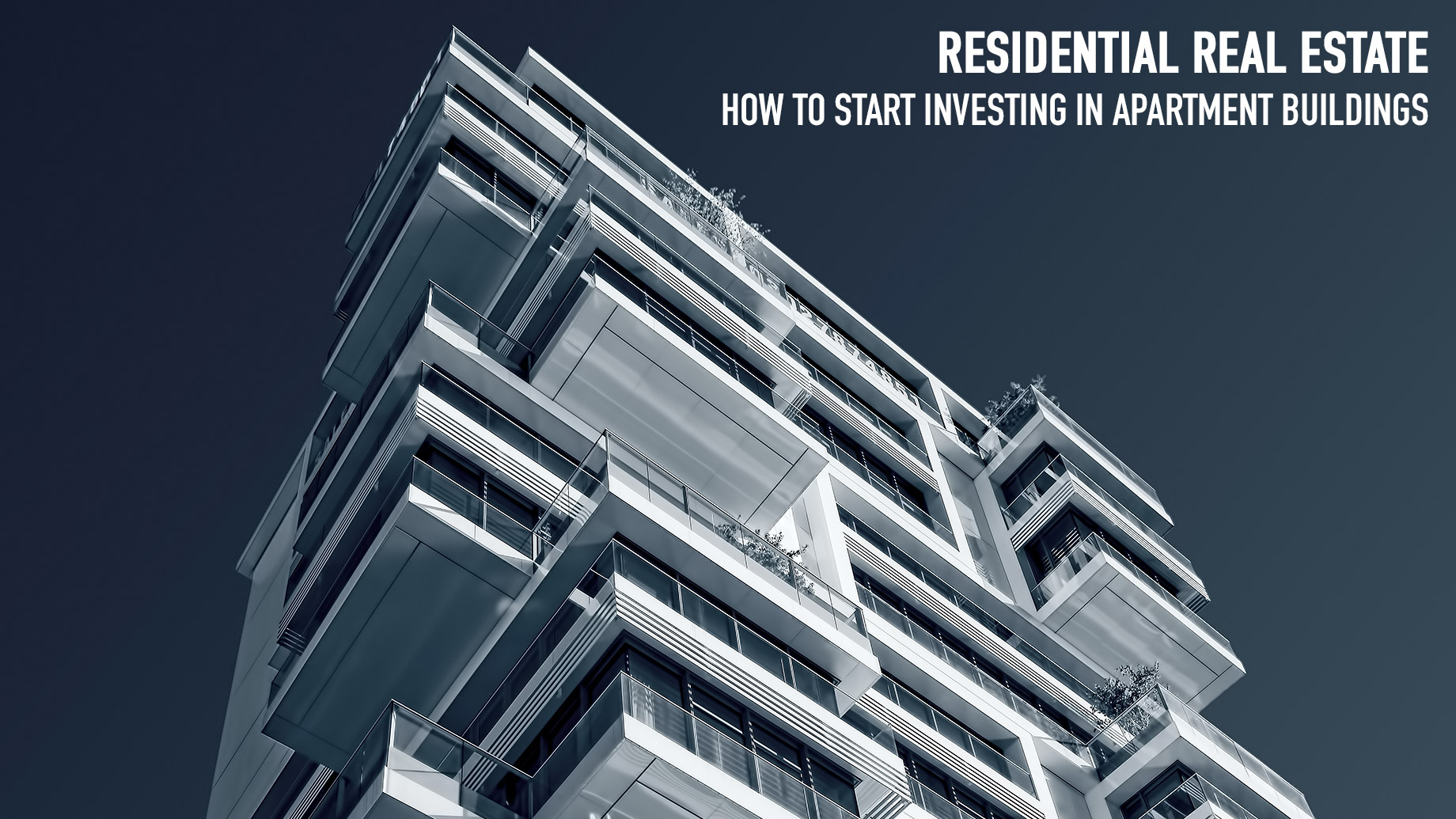 Residential Real Estate - How to Start Investing in Apartment Buildings