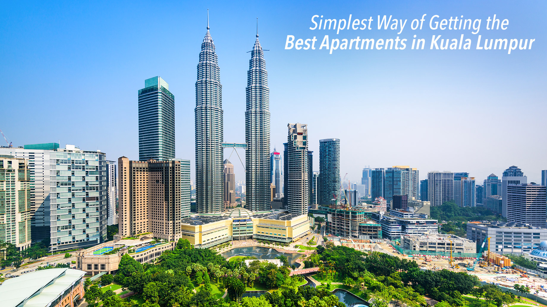 Simplest Way of Getting the Best Apartments in Kuala Lumpur