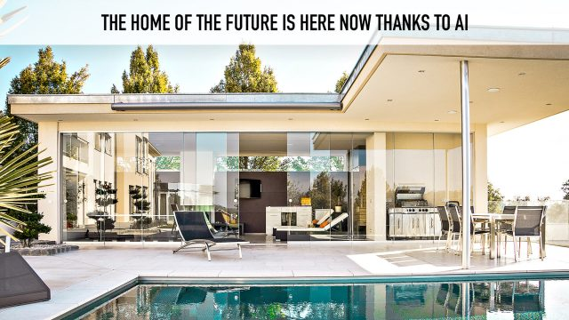 The Home Of The Future Is Here Now Thanks To AI