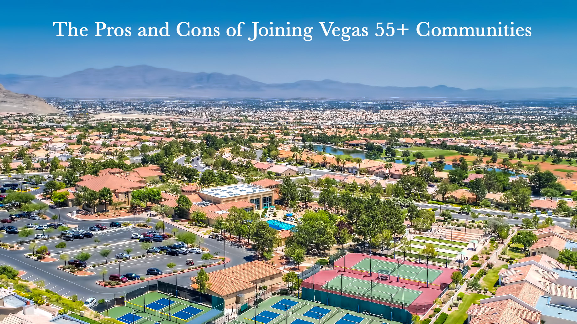The Pros and Cons of Joining Vegas 55+ Communities