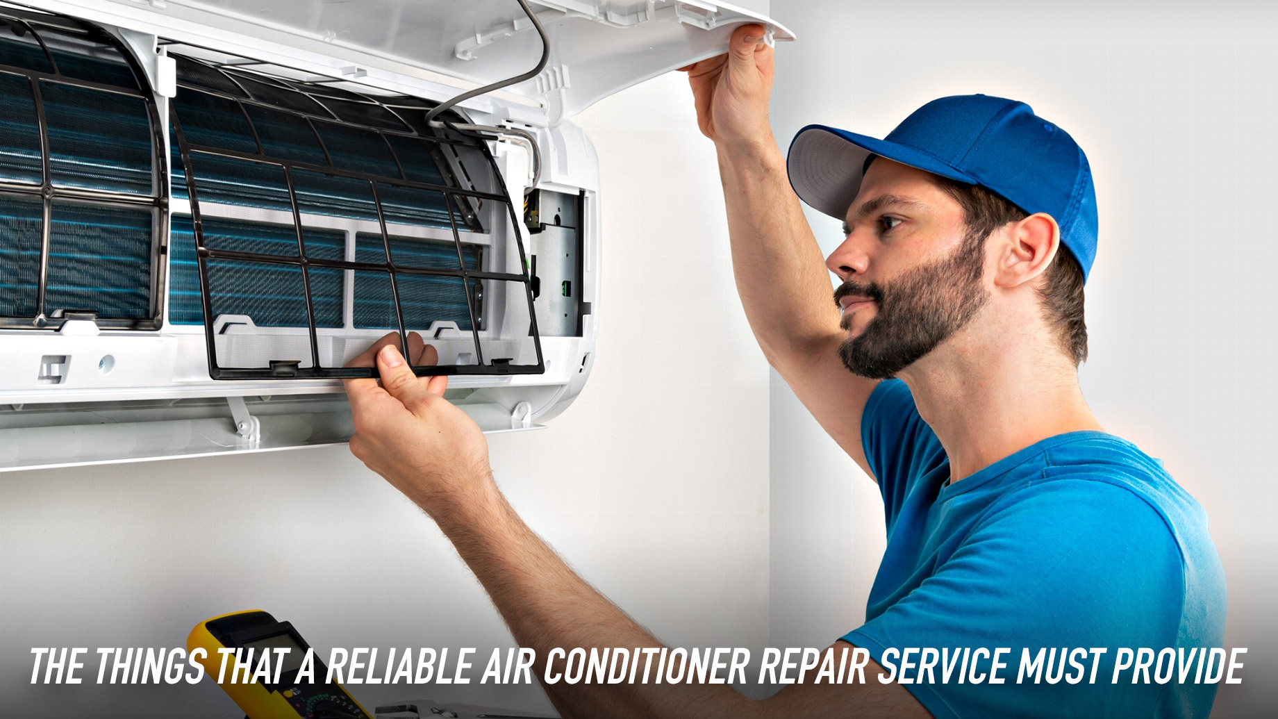 The Things That a Reliable Air Conditioner Repair Service Must Provide