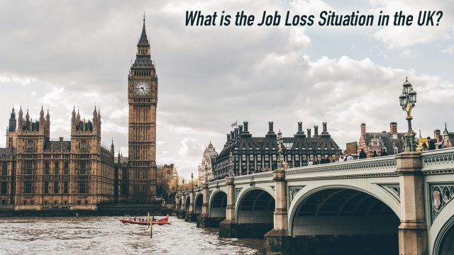 What is the Job Loss Situation in the UK?