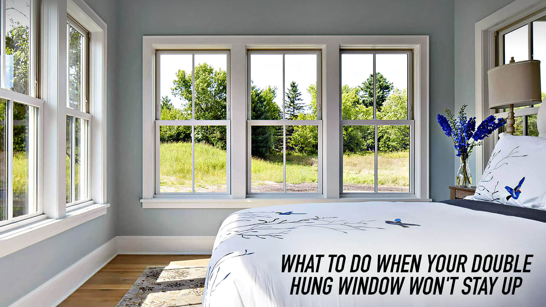 What to Do When Your Double Hung Window Won't Stay Up