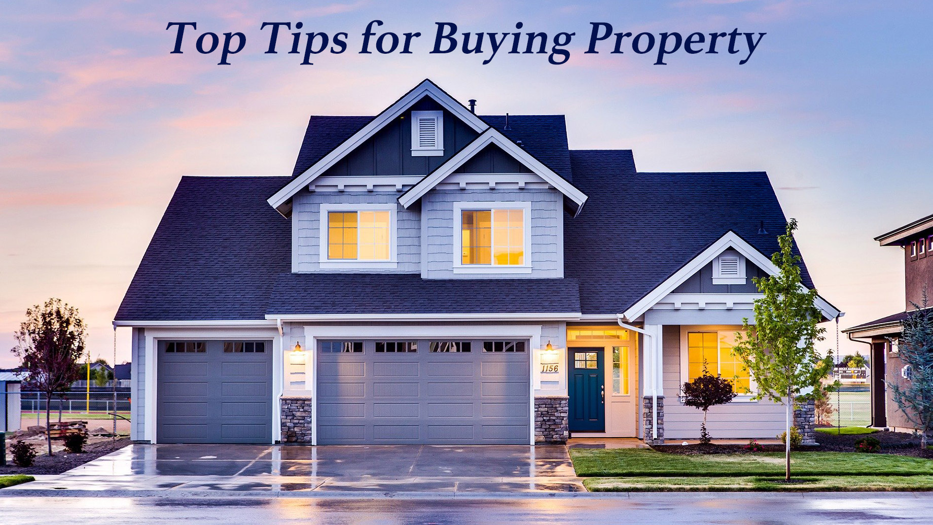 Top Tips for Buying Property