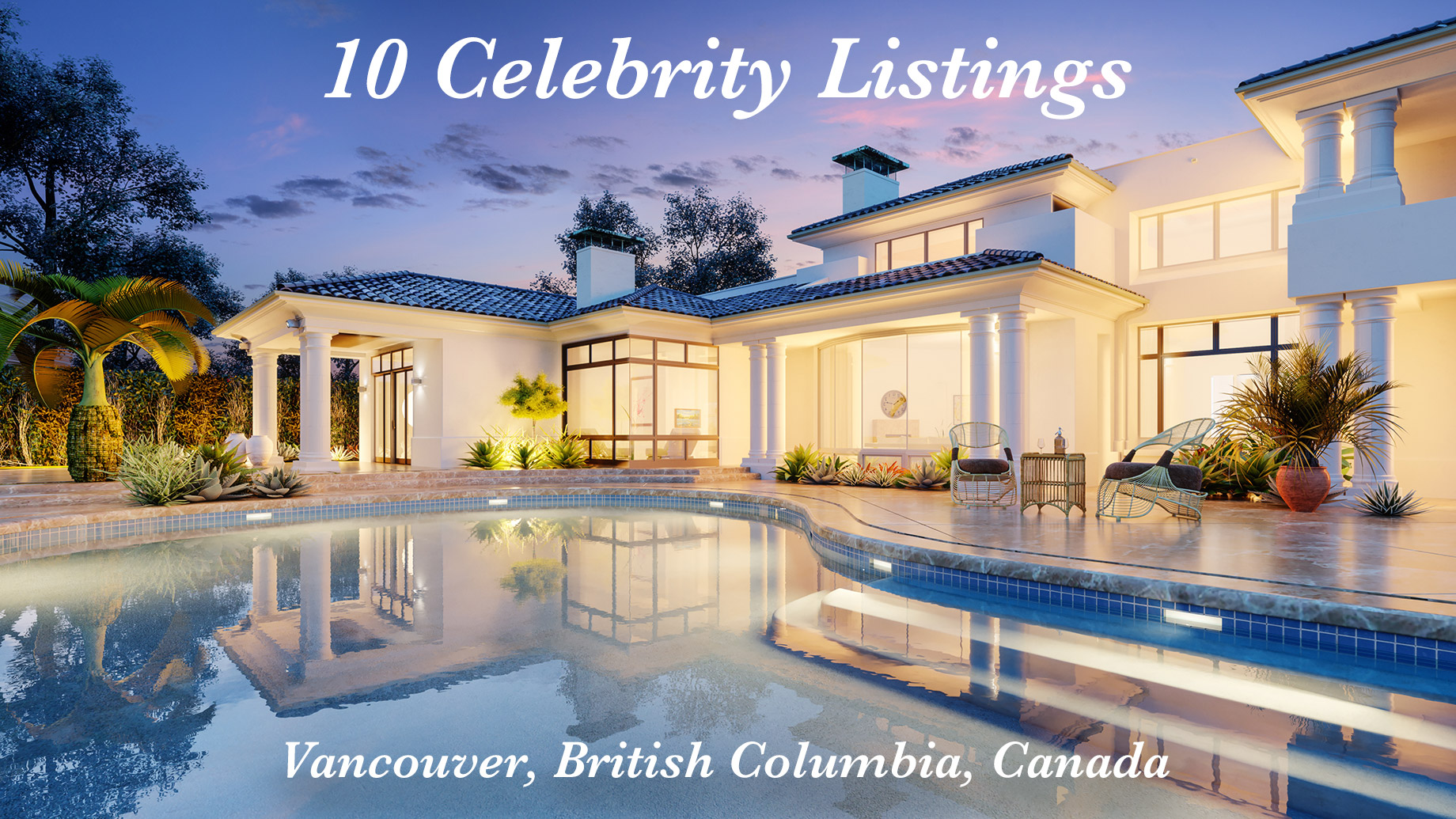 10 Celebrity Listings in Vancouver, British Columbia, Canada