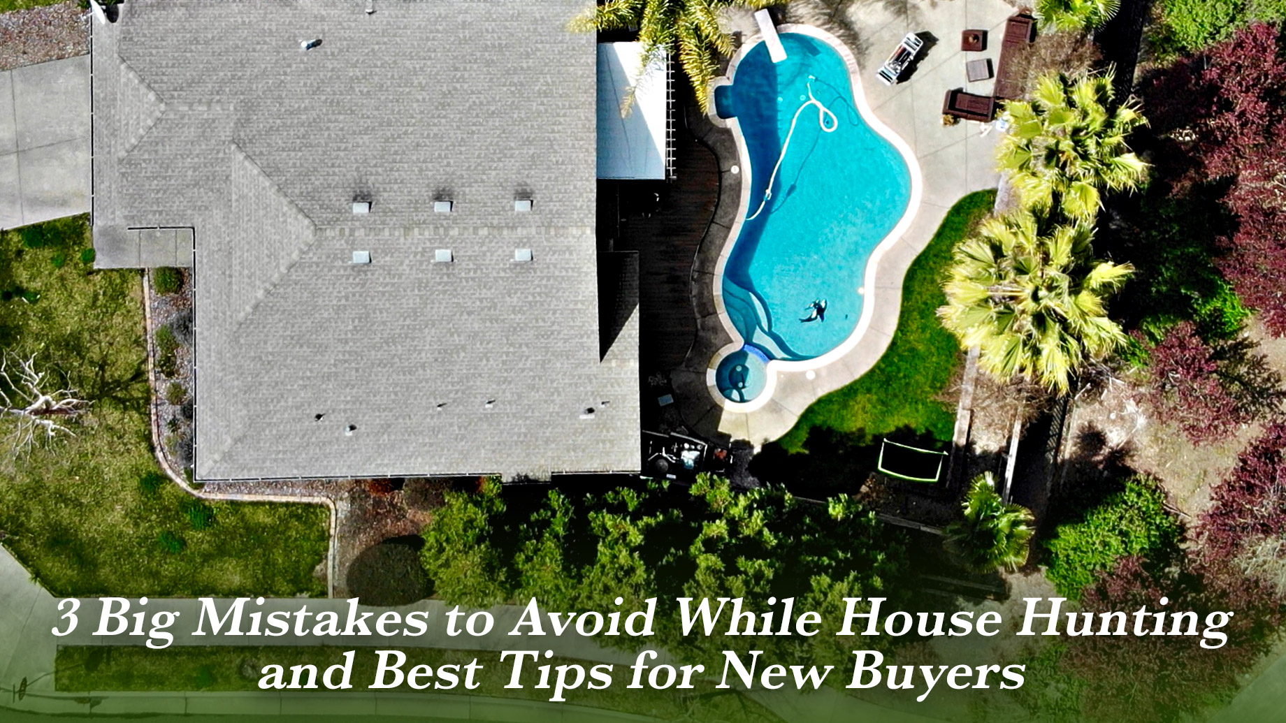 3 Big Mistakes to Avoid While House Hunting and Best Tips for New Buyers