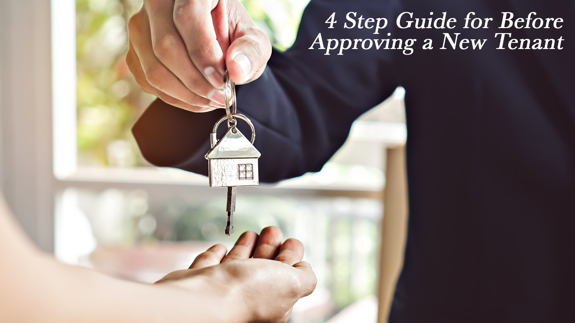 4 Step Guide for Before Approving a New Tenant