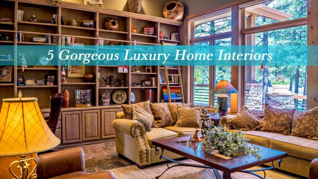 5 Gorgeous Luxury Home Interiors
