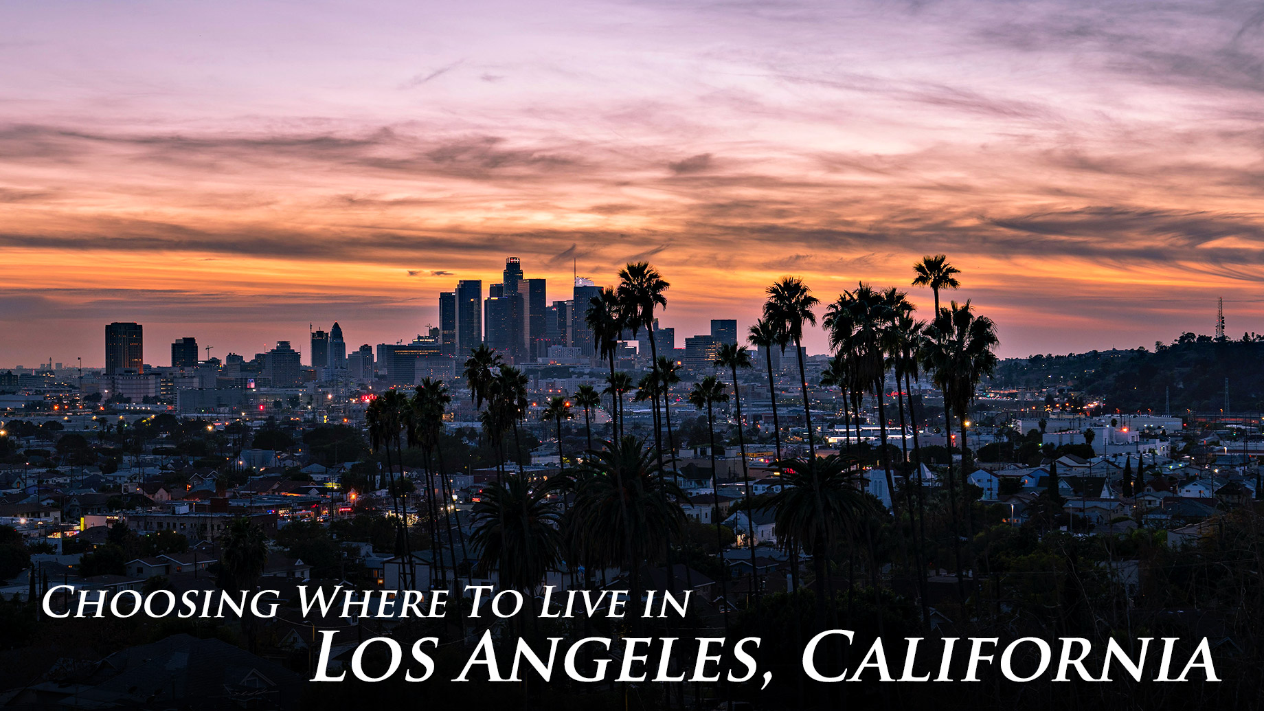 Choosing Where To Live In Los Angeles, California