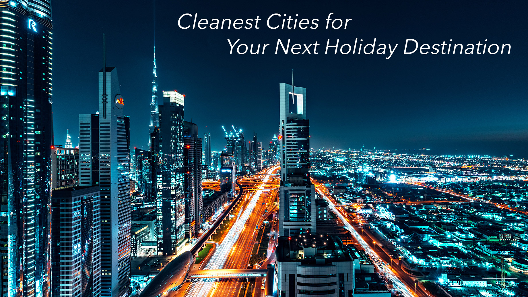 Cleanest Cities for Your Next Holiday Destination