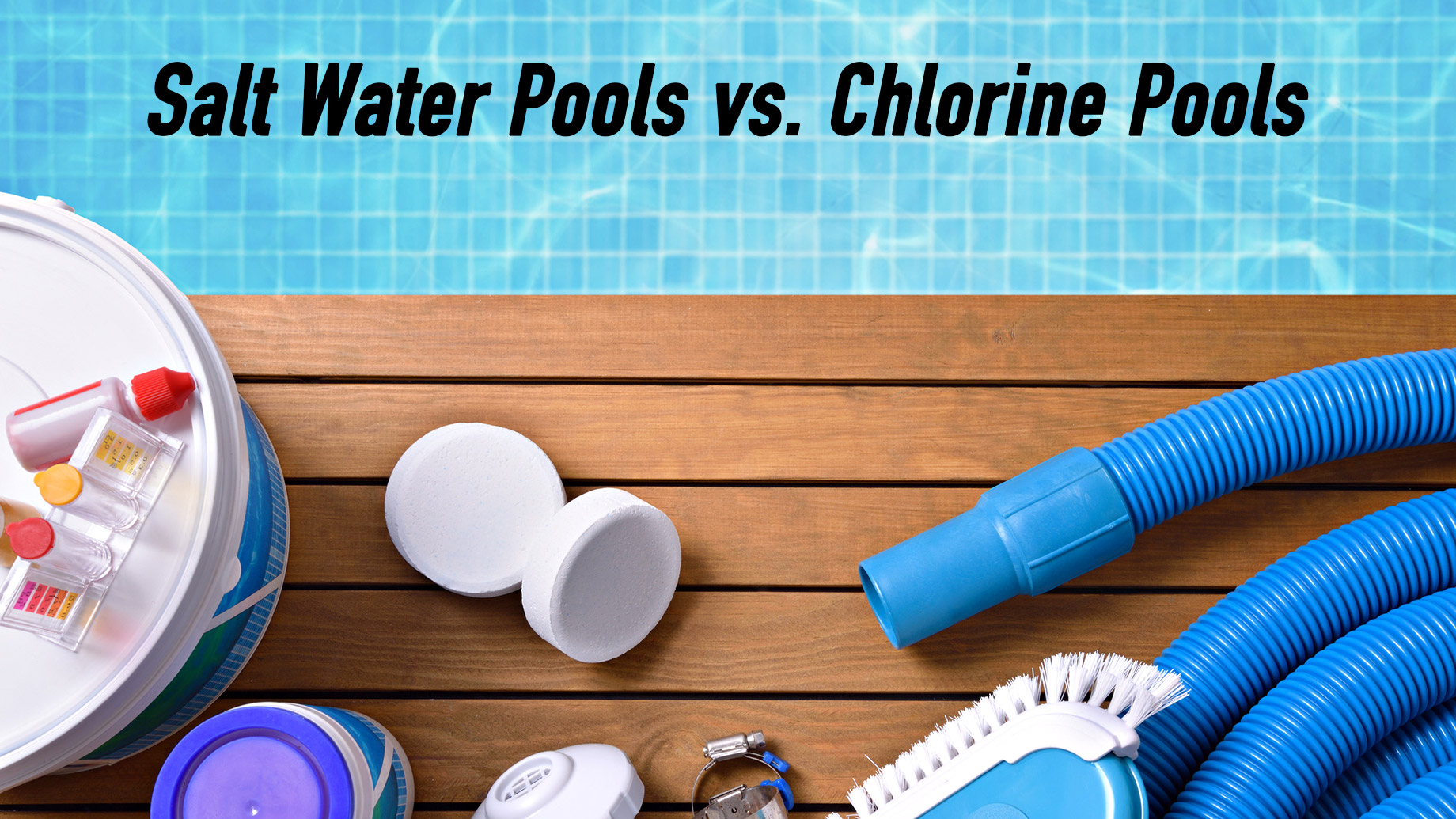Diving Into The Debate - Salt Water Pools vs. Chlorine Pools