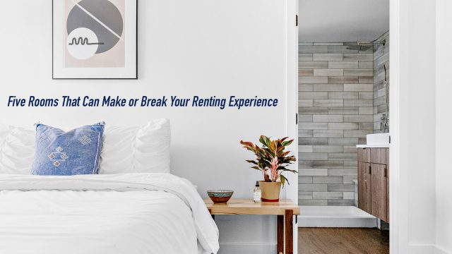 Five Rooms That Can Make or Break Your Renting Experience