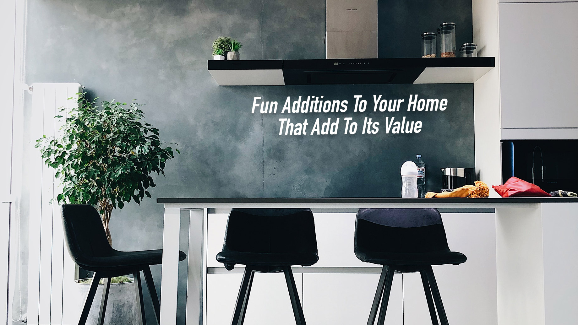 Fun Additions To Your Home That Add To Its Value