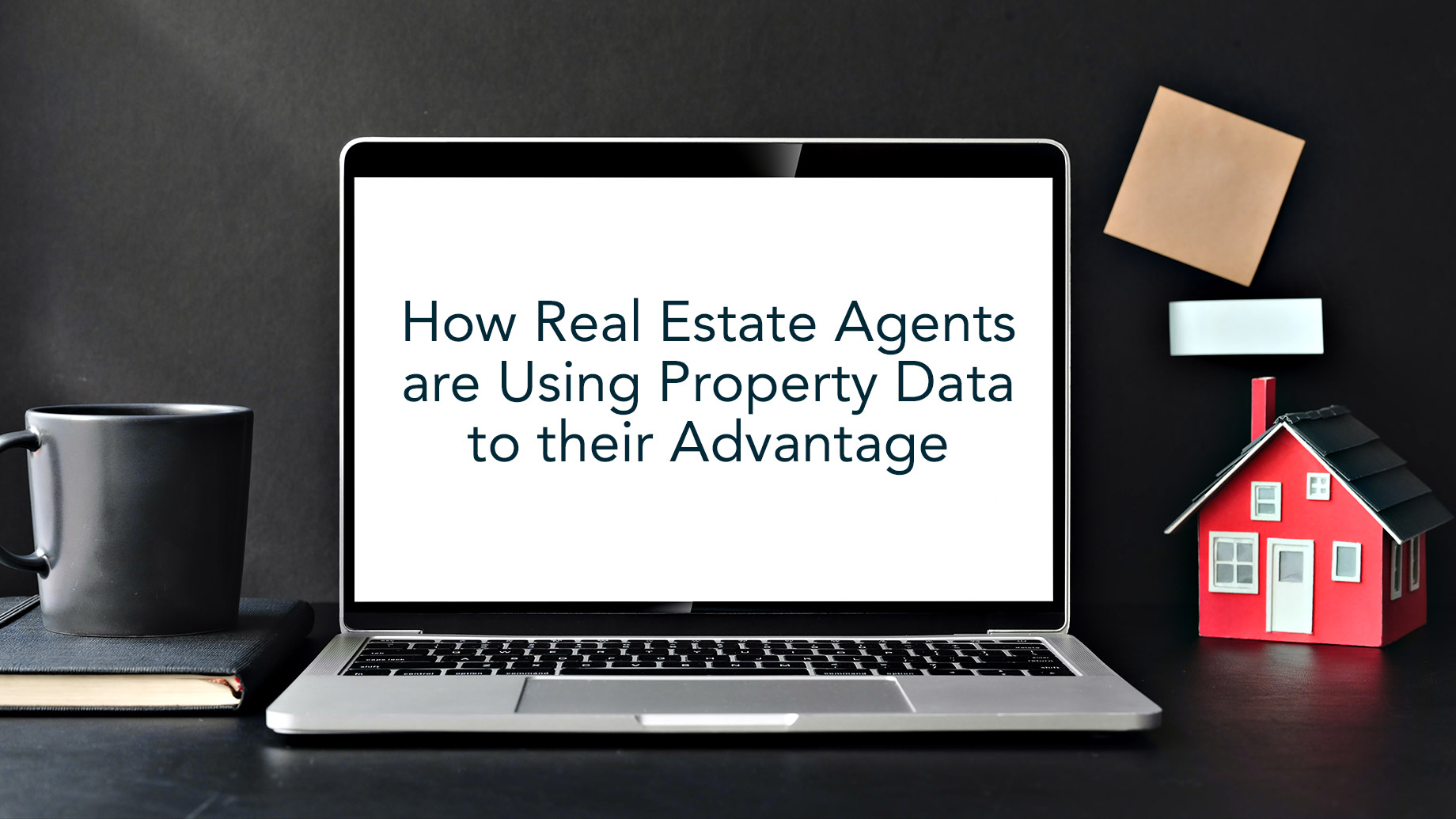 How Real Estate Agents are Using Property Data to their Advantage