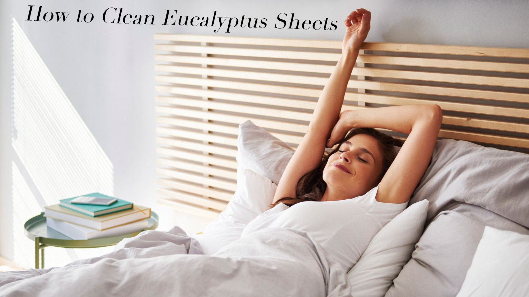 How to Clean Eucalyptus Sheets