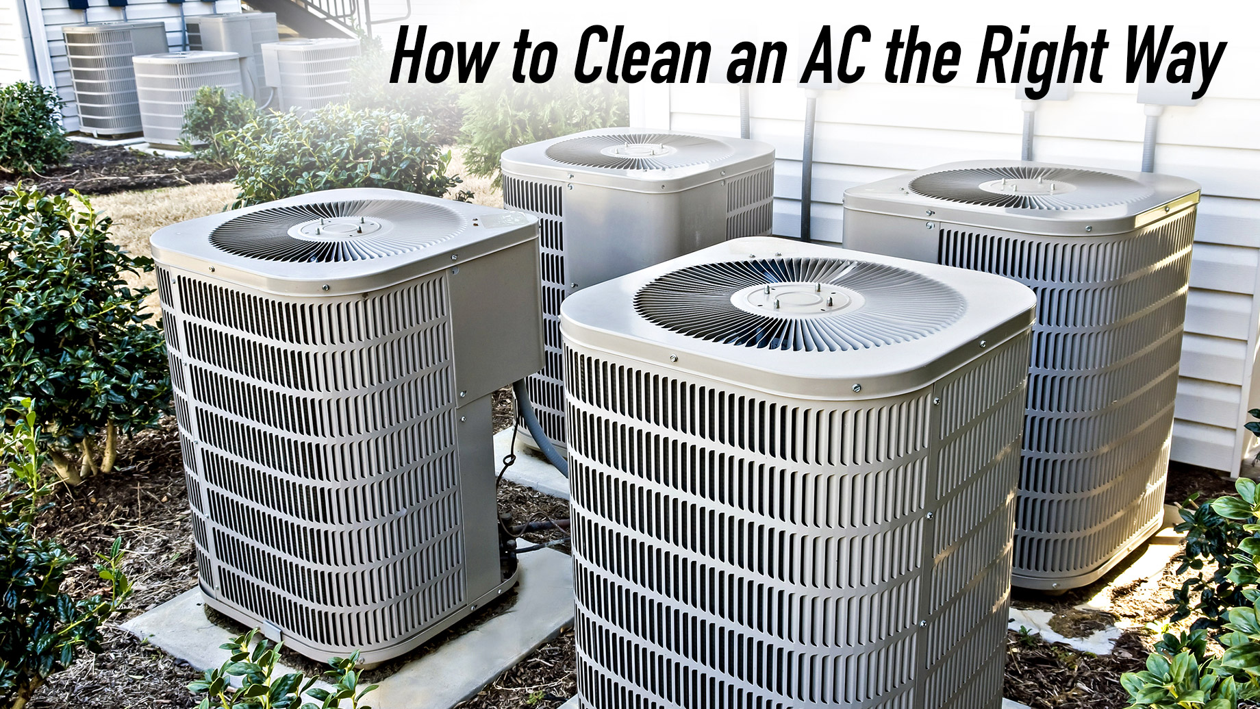 Keep Cool - How to Clean an AC the Right Way