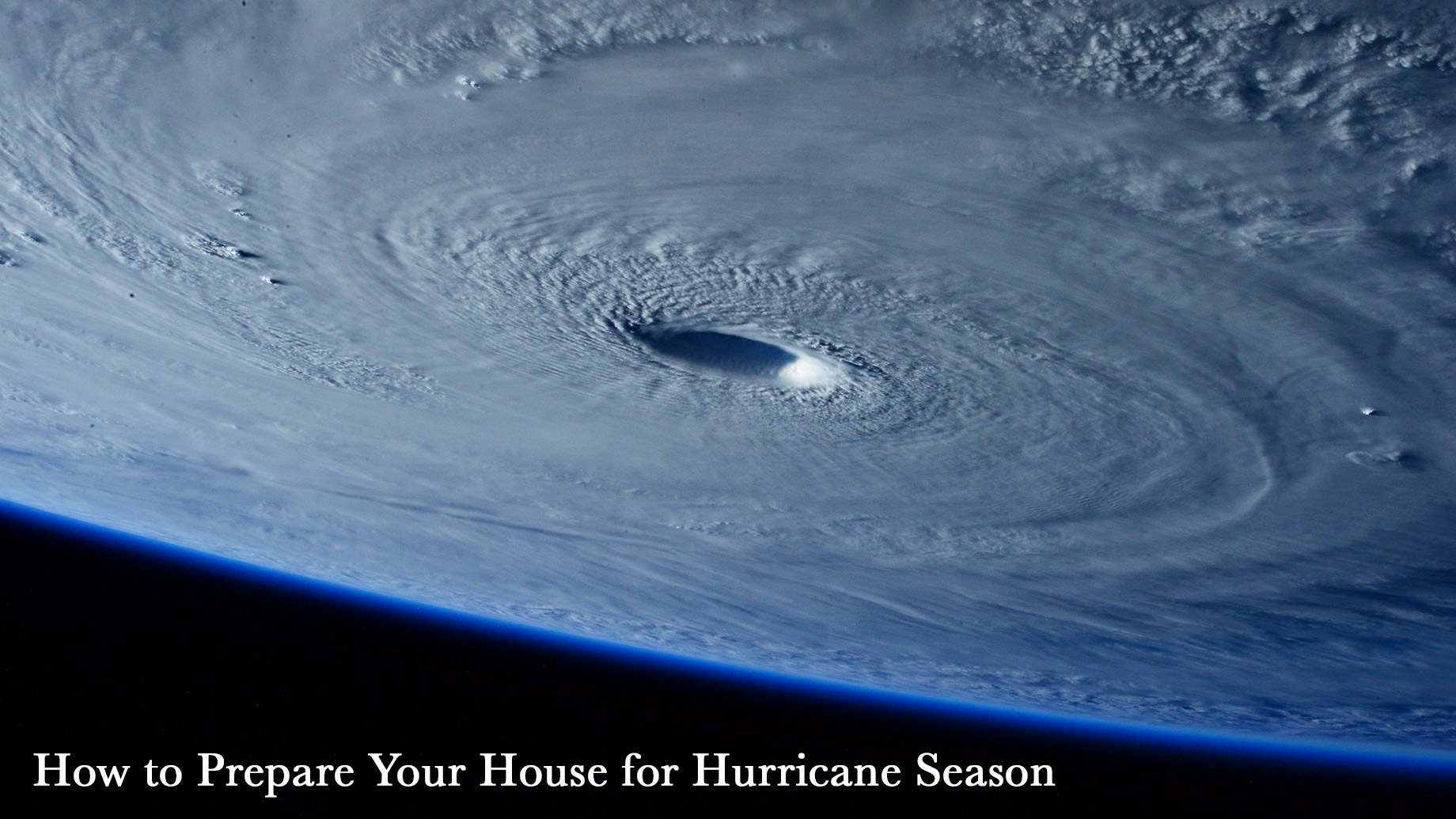 How to Prepare Your House for Hurricane Season