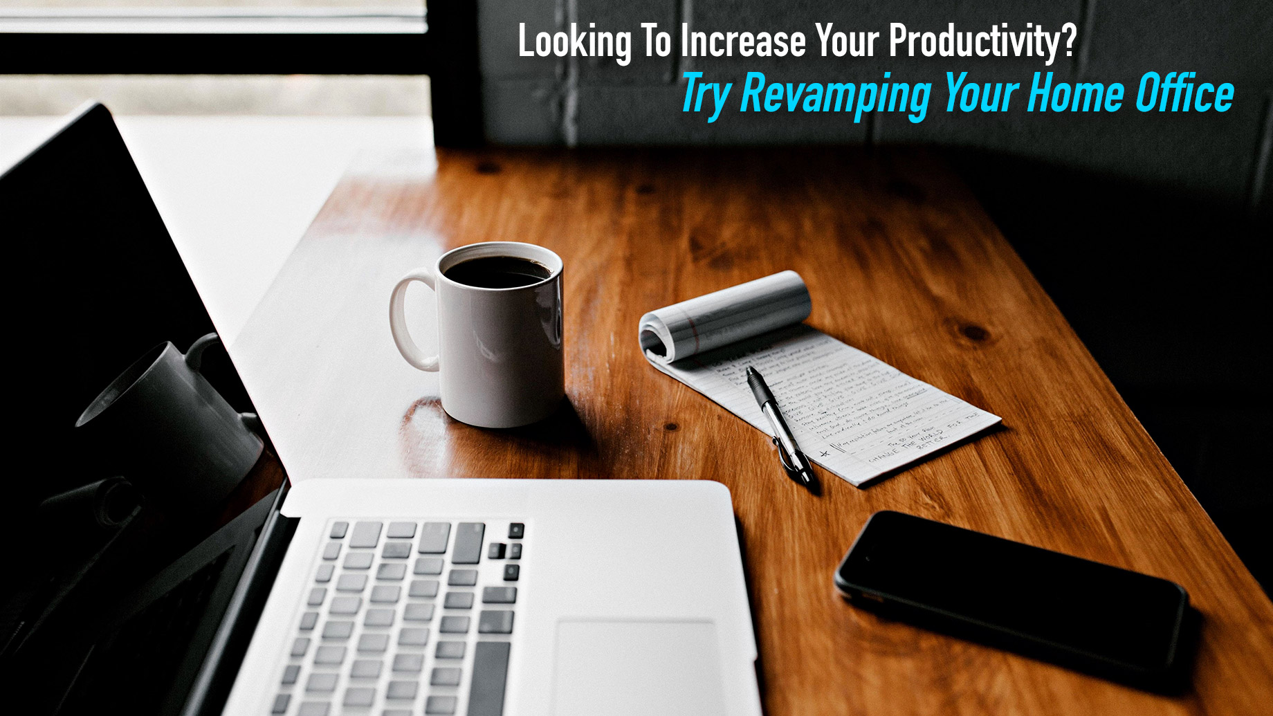 Looking To Increase Your Productivity? Try Revamping Your Home Office