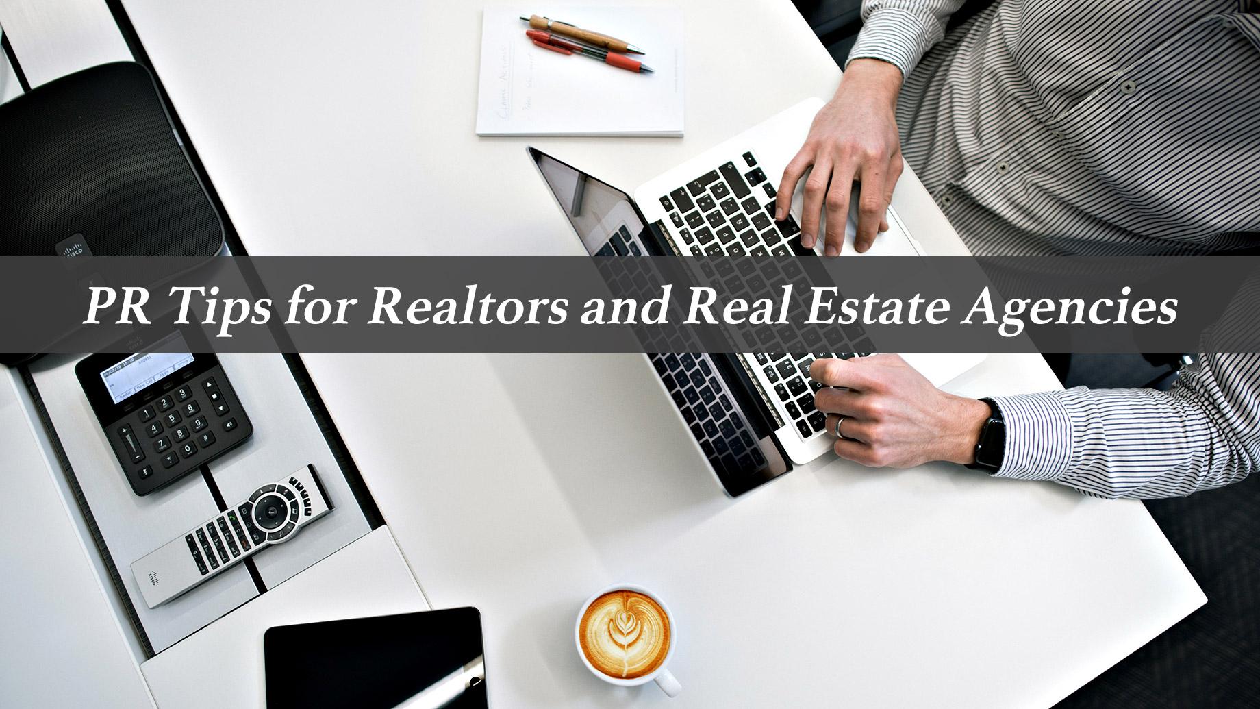 PR Tips for Realtors and Real Estate Agencies