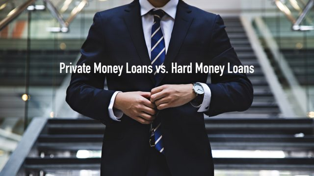 Private Money Loans vs. Hard Money Loans