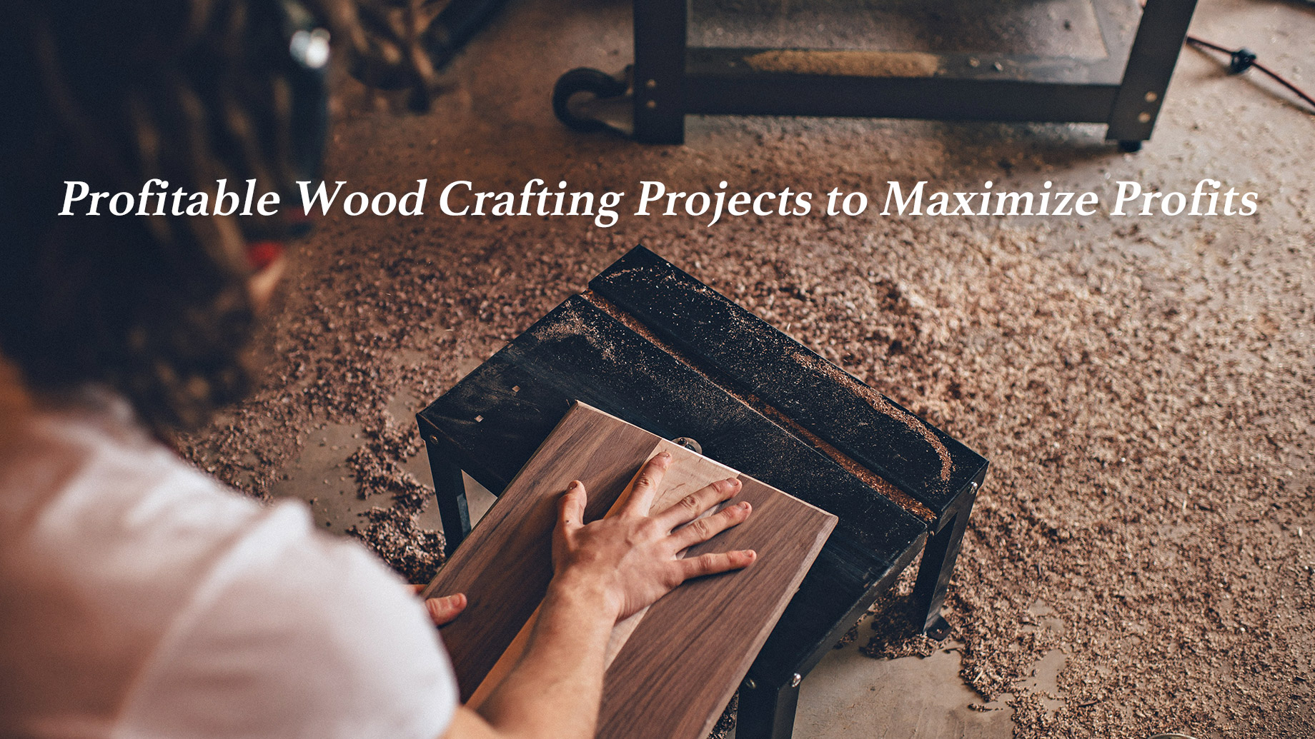 Profitable Wood Crafting Projects to Maximize Profits