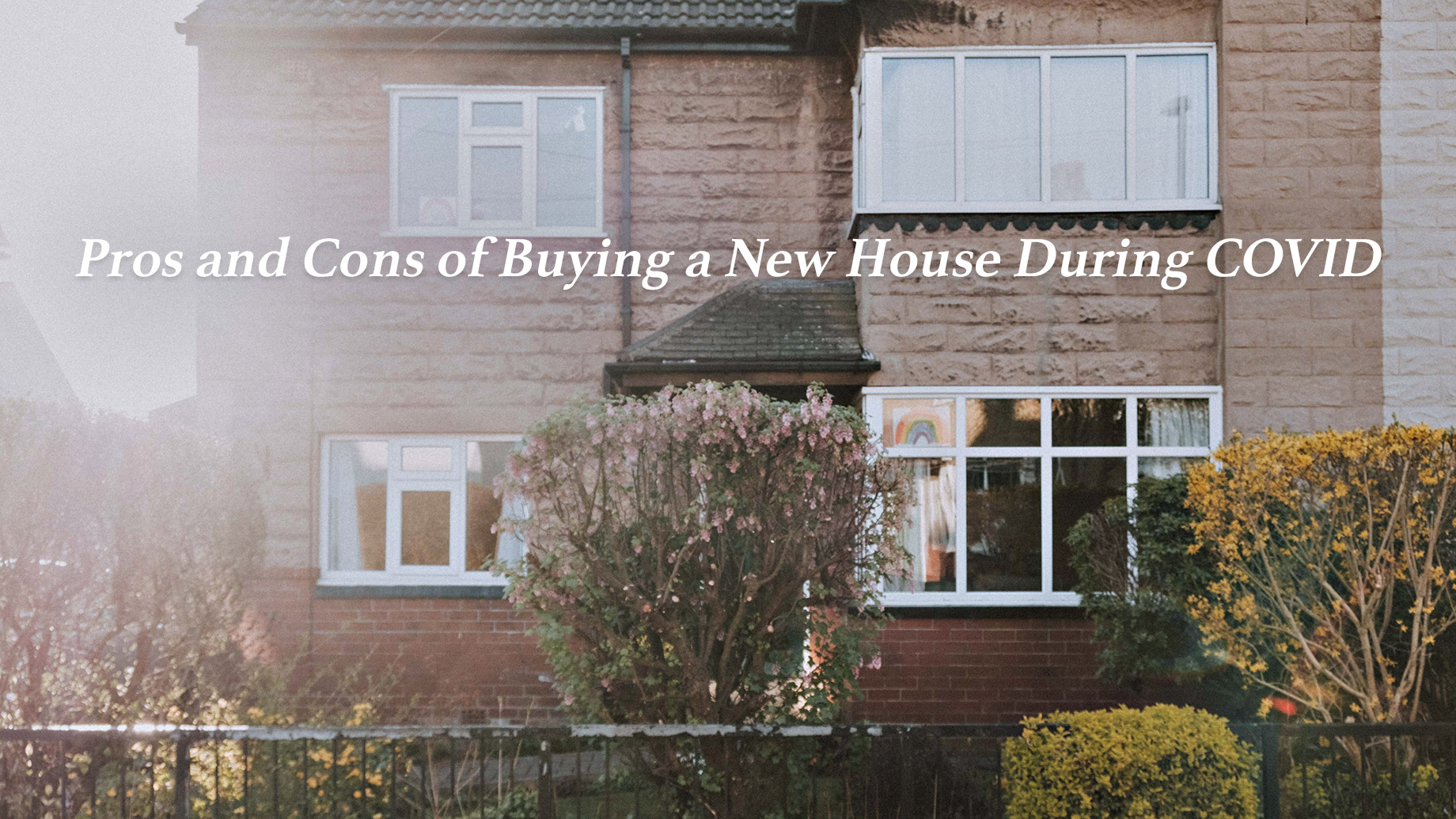 Pros and Cons of Buying a New House During COVID