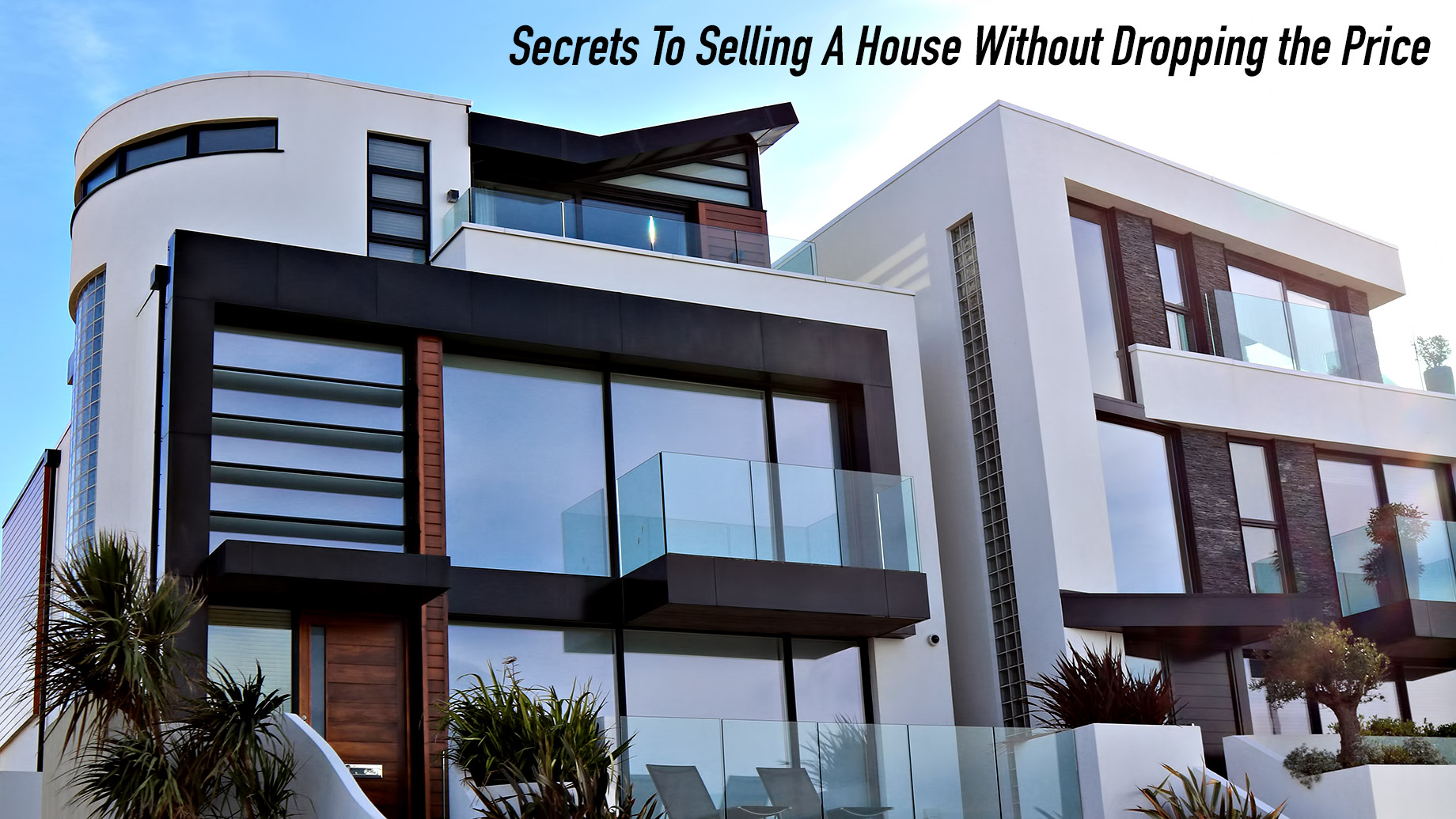 Secrets To Selling A House Without Dropping the Price