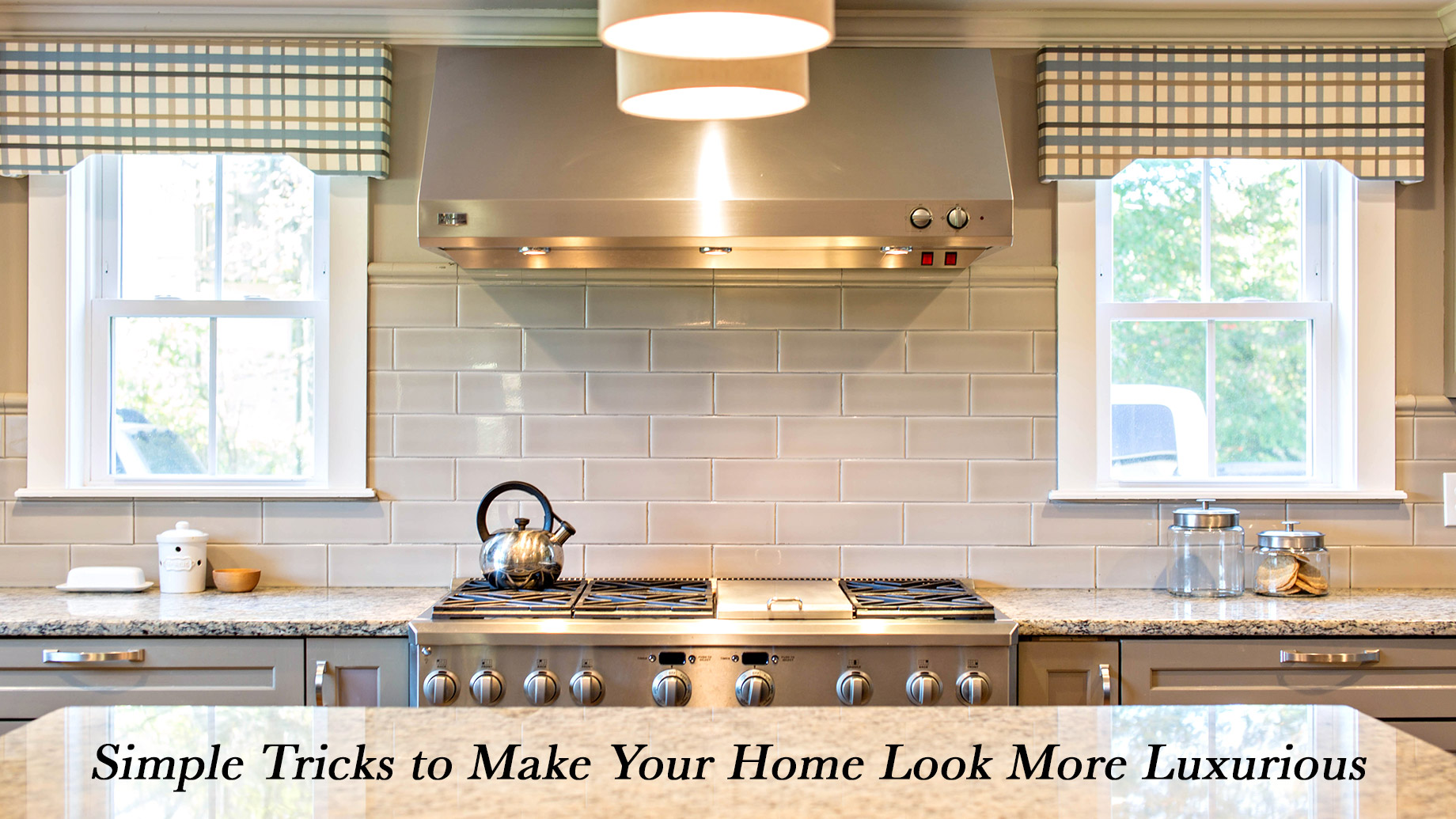 Simple Tricks to Make Your Home Look More Luxurious