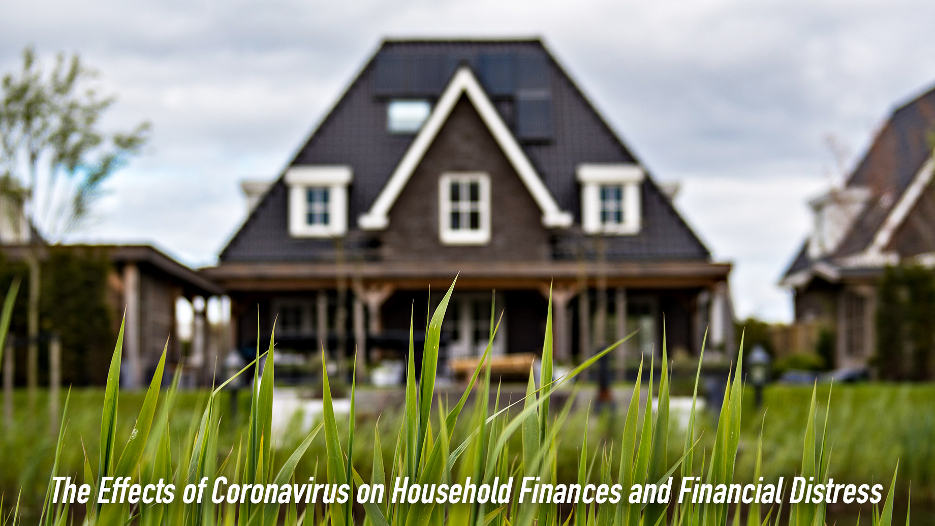 The Effects of Coronavirus on Household Finances and Financial Distress