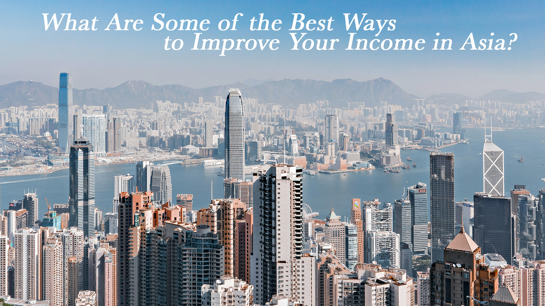 What Are Some of the Best Ways to Improve Your Income in Asia?