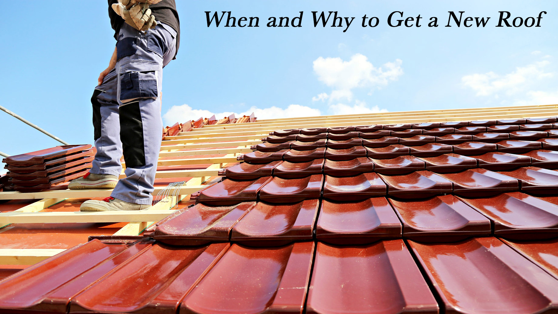 When and Why to Get a New Roof - 5 Things to Look For