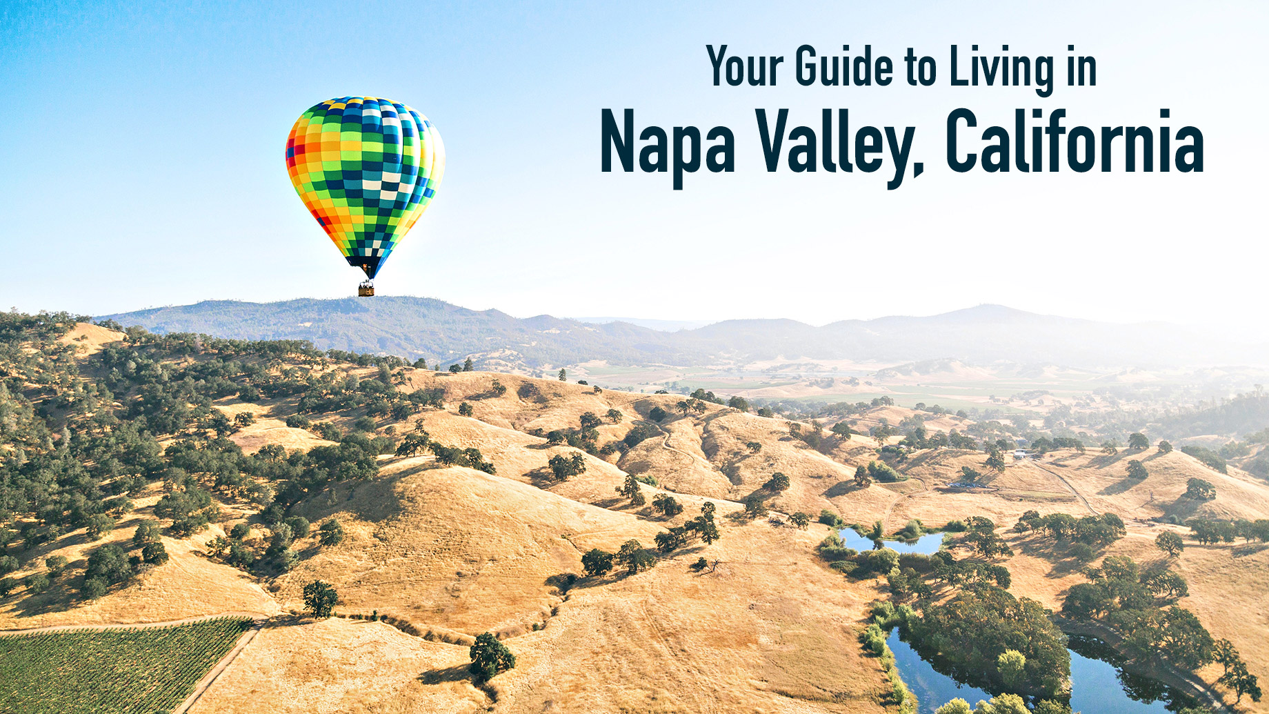 Your Guide to Living in Napa Valley, California