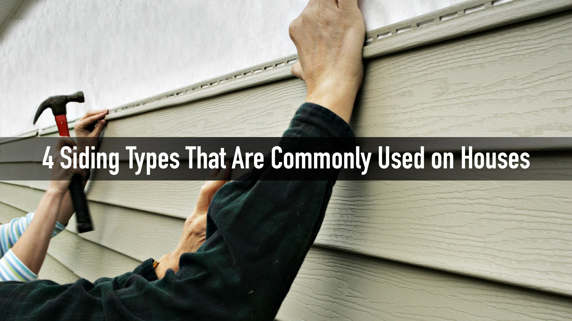 4 Siding Types That Are Commonly Used on Houses