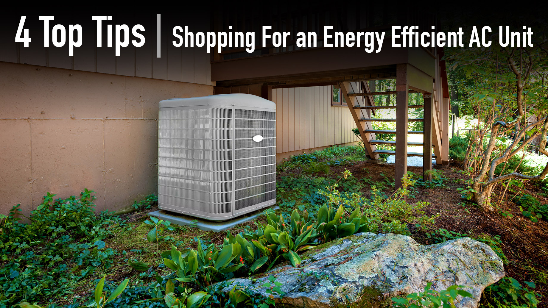 4 Top Tips on Shopping For an Energy Efficient AC Unit