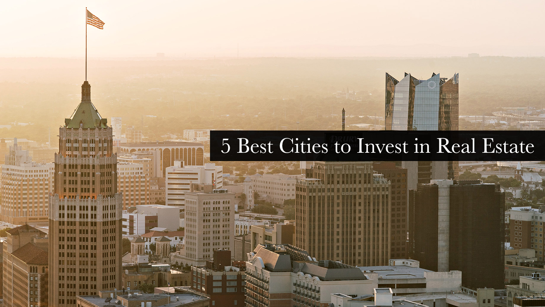 5 Best Cities to Invest in Real Estate