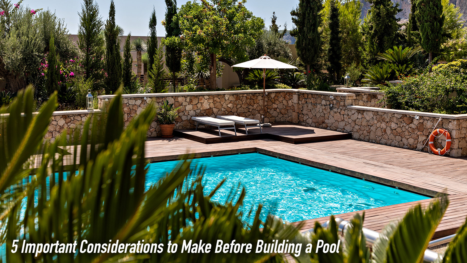 5 Important Considerations to Make Before Building a Pool