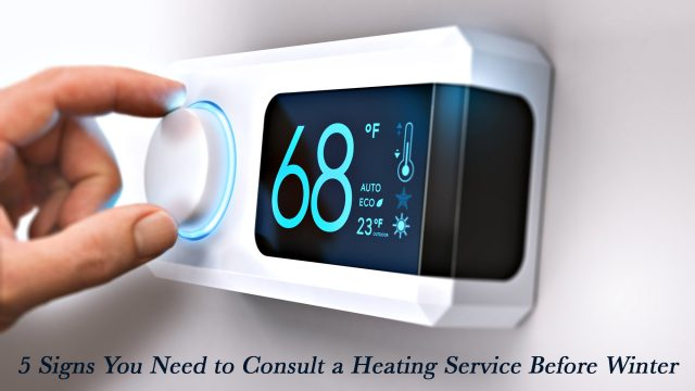 5 Signs You Need to Consult a Heating Service Before Winter