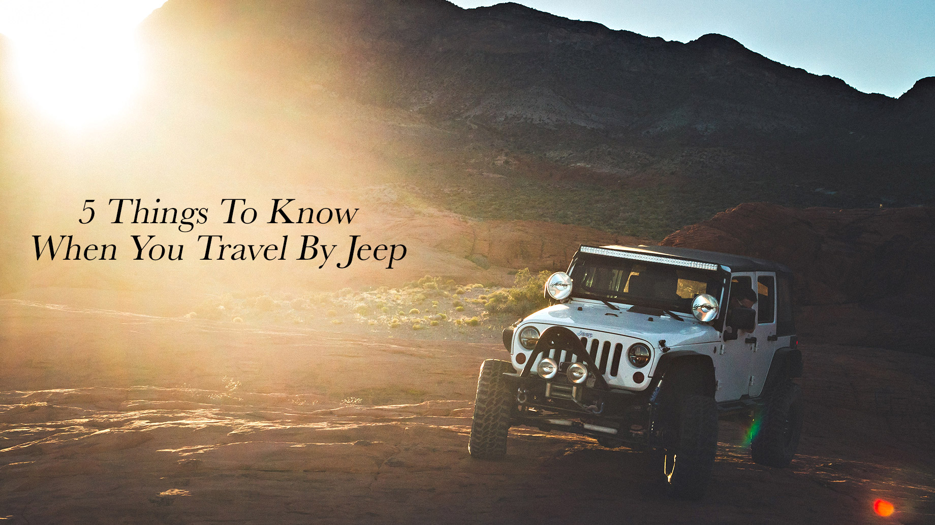 5 Things To Know When You Travel By Jeep