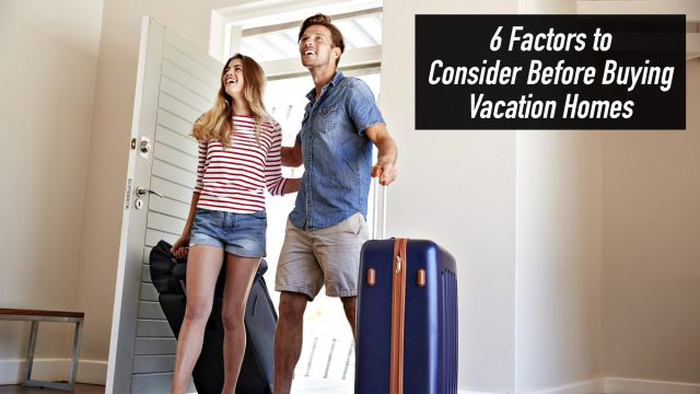 6 Factors to Consider Before Buying Vacation Homes