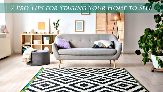 7 Pro Tips for Staging Your Home to Sell