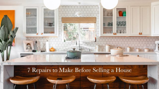 7 Repairs to Make Before Selling a House