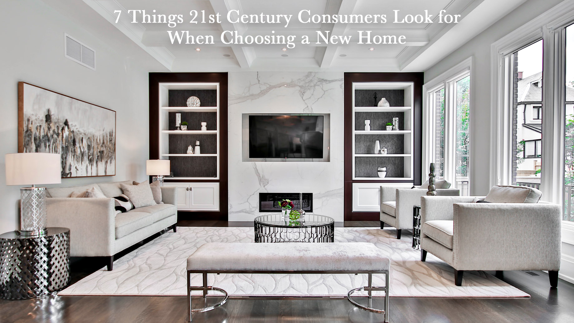 7 Things 21st Century Consumers Look for When Choosing a New Home
