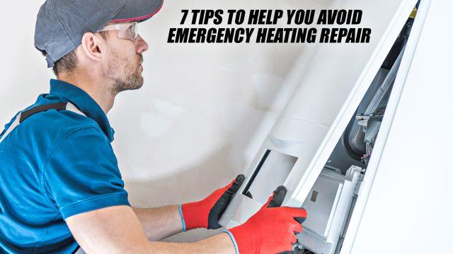 7 Tips to Help You Avoid Emergency Heating Repair