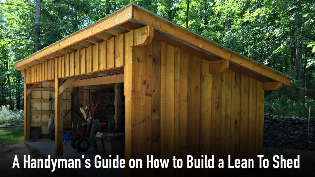 A Handyman's Guide on How to Build a Lean To Shed